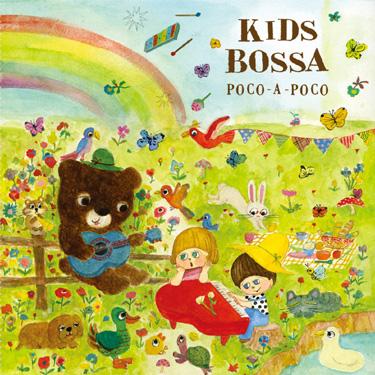 KIDS BOSSA Poco-a-Poco - ポコ・ア・ポコ