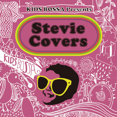 KIDS BOSSA presents - Stevie Covers